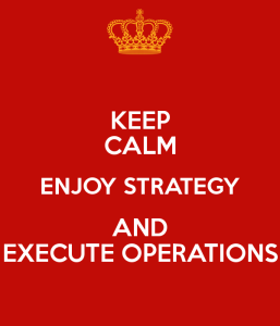 keep-calm-enjoy-strategy-and-execute-operations